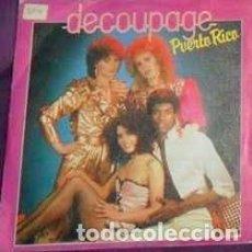 Discos de vinilo: DECOUPAGE - PUERTO RICO - 7 SINGLE - AÑO 1982. Lote 128429915