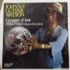 Discos de vinilo: JOHNNY GUITAR WATSON - GANGSTER OF LOVE - SG PROMO - ED ESPAÑOLA 1979. Lote 128439963