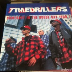 Discos de vinilo: TIMEDRILLERS - SOMEBODY IN THE HOUSE SAY YEAH - MAXI BELGICA ARS 90 HIP HOP HIP-HOUSE. Lote 128441787