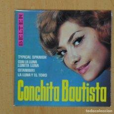 Discos de vinilo: CONCHITA BAUTISTA - TYPICAL SPANISH + 3 - EP. Lote 128459383