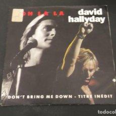 Discos de vinilo: DAVID HALLYDAY - OOH LA LA / DON'T BRING ME DOWN. Lote 128471167