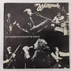 Discos de vinilo: WHITESNAKE - NO ROMPAS MI CORAZON DE NUEVO SG PROMO ED. ESPAÑOLA 1981. Lote 128478107