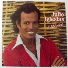 Discos de vinilo: 1983 LP JULIO IGLESIAS, A MÉXICO. Lote 128521159