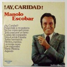 Discos de vinilo: 1974 LP MANOLO ESCOBAR ¡AY, CARIDAD!. Lote 128521295
