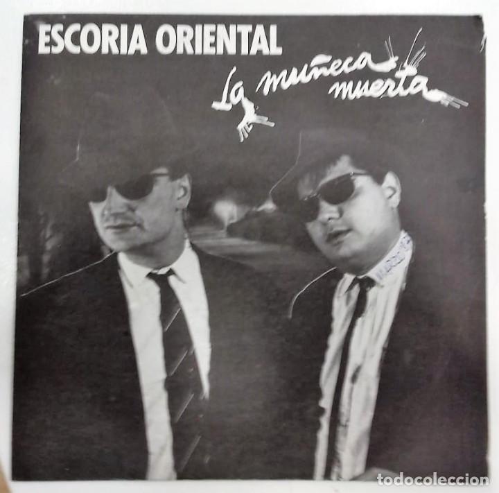 ESCORIA ORIENTAL - LA MUÑECA MUERTA SG PROMO ED. ESPAÑOLA 1987 (Música - Discos - Singles Vinilo - Electrónica, Avantgarde y Experimental)