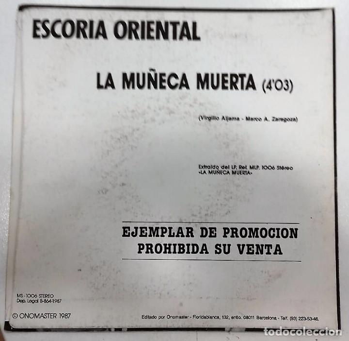 Discos de vinilo: ESCORIA ORIENTAL - LA MUÑECA MUERTA SG PROMO ED. ESPAÑOLA 1987 - Foto 2 - 128536927