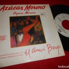 Discos de vinilo: AZUCAR MORENO AMOR BRUJO BSO OST AZUCAR MORENO 7'' SINGLE 1986 EMI PROMO UNA CARA SPAIN. Lote 128582667