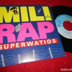 Discos de vinilo: SUPERWATIOS ¡MILI-RAP! (RADIO MIX) / ¡MILI-RAP! (DISCO MIX) 7'' SINGLE 1990 FONOMUSIC SPAIN. Lote 128583391
