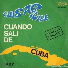 Discos de vinilo: LUIS AGUILE *** CUANDO SALI DE CUBA *** VERSIÓN ORIGINAL. Lote 128584247