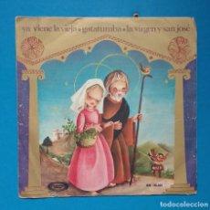 Discos de vinilo: ORFEON INFANTIL DE ESPAÑA YA VIENE LA VIEJA/GATATUMBA/LA VIRGEN Y SAN JOSE. Lote 128609359