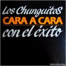 Discos de vinilo: LOS CHUNGUITOS - CARA A CARA - 2 LP PROMO SPAIN 1984 - ODEON 156-1220083. Lote 128634999