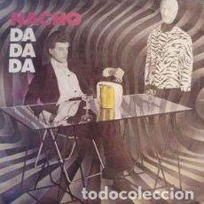 Discos de vinilo: NACHO DOGAN - DA DA DA - 7 SINGLE - AÑO 1982. Lote 128649663