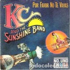 Discos de vinilo: KC AND THE SUNSHINE . POR FAVOR NO TE VAYAAS - 7 SINGLE - AÑO 1979. Lote 128655511