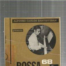 Discos de vinilo: SANTISTEBAN BOSSA 68 CHICA BAHIA. Lote 128665051