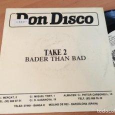 Discos de vinilo: TAKE 2 (BADER THAN BAD) SINGLE ESPAÑA PROMO (EPI13). Lote 128674715
