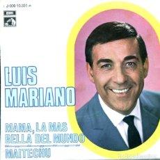 Discos de vinilo: LUIS MARIANO / MAMA, LA MAS BELLA DEL MUNDO / MAITECHU (SINGLE 1969). Lote 128687591