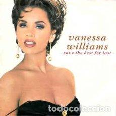 Discos de vinilo: VANESSA WILLIAMS - SAVE THE BEST FOR LAST - 7 SINGLE - AÑO 1991. Lote 128701631