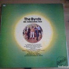 Discos de vinilo: THE BYRDS -MR. TAMBOURINE MAN - LP EMBASSY 1975 REEDICION ESPAÑOLA EMB 31057 EN MUY BUENAS CONDICION. Lote 128709319