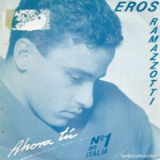 Discos de vinil: EROS RAMAZZOTTI - AHORA TU - SINGLE. Lote 210232223