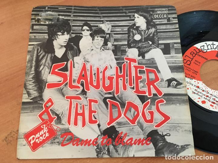 SLAUGHTER & THE DOGS (DAME TO BLAME) SINGLE ESPAÑA 1977 NO PROMO (EPI13) (Música - Discos - Singles Vinilo - Punk - Hard Core)