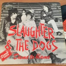 Discos de vinilo: SLAUGHTER & THE DOGS (DAME TO BLAME) SINGLE ESPAÑA 1977 NO PROMO (EPI13). Lote 128742055