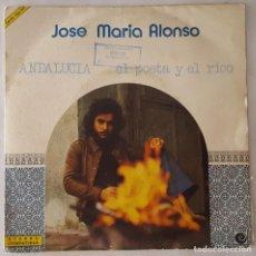 Discos de vinilo: SINGLE - JOSÉ MARÍA ALONSO - ANDALUCÍA / EL POETA Y EL RICO - PROMO. Lote 128763035