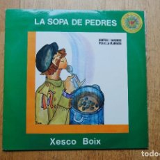 Dischi in vinile: XESCO BOIX. LA SOPA DE PEDRES EL PARDAL 1977.LP. PERFECTE. Lote 128766771