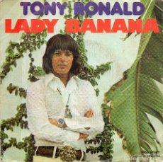 Discos de vinilo: TONY RONALD - LADY BANANA - SINGLE. Lote 128777511