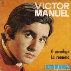 Discos de vinilo: VICTOR MANUEL - EL MENDIGO - SINGLE. Lote 128793179