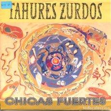Discos de vinilo: TAHURES ZURDOS / CHICAS FUERTES (SINGLE PROMO 1992). Lote 128803983