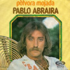 Discos de vinilo: PABLO ABRAIRA - POLVORA MOJADA - SINGLE. Lote 128804243