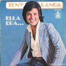 Discos de vinilo: TONY LANDA / ELLA ERA (SELECCIONADA PARA EL XX FESTIVAL DE BENIDORM) / FIN DE SEMANA (SINGLE 1978). Lote 128805483