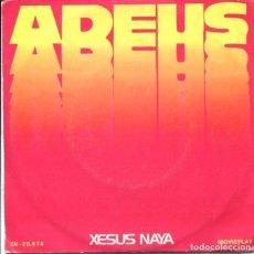 Discos de vinilo: XESUS NAYA / ADEUS / CANTIGAS (SINGLE 1972). Lote 128807747