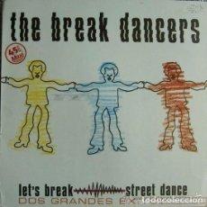 Discos de vinilo: THE BREAK DANCERS - MAXI-SINGLE MIXED SPAIN 1984. Lote 128832007