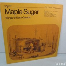 Discos de vinilo: MAPLE SUGAR. SONGS OF EARLY CANADA .2 LP VINILO. SPRINGWATER RCA RECORDS. 1973. VER FOTOGRAFIAS. Lote 128845991