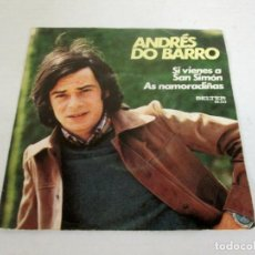 Discos de vinilo: ANDRES DO BARRO - SI VIENES A SAN SIMON + AS NAMORADIÑAS -SINGLE- BELTER 1973 SPAIN 08-333. Lote 128849851