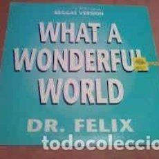 Discos de vinilo: DR. FELIX WHAT A WONDERFUL WORLD (REGGARE VERSION) - 7 SINGLE - AÑO 1993. Lote 128867979