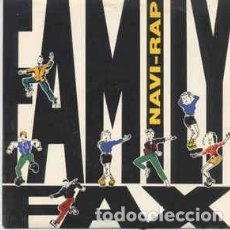 Discos de vinilo: FAMILY FAX - NAVI-RAP - 7 SINGLE - AÑO 1990. Lote 128870511