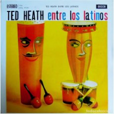 Discos de vinilo: TED HEATH – TED HEATH ENTRE LOS LATINOS - LP SPAIN 1961 - DECCA SKL 4130. Lote 128885867