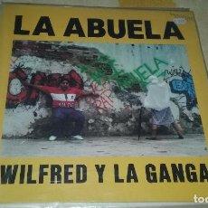 Discos de vinilo: MAXI SINGLE WILFRED Y LA GANGA - LA ABUELA. BMG ARIOLA 1990. Lote 128917415