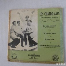 Discos de vinilo: LOS CUATRO ASES CON ACOMPAÑAMIENTO DE ORQUESTA UNA MUJER ENAMORADA +3 COLUMBIA EDICIÓN ESPAÑOLA. Lote 128935947