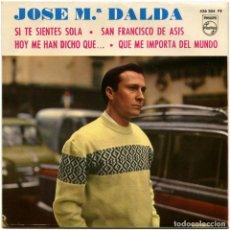 Discos de vinilo: JOSÉ MARIA DALDA - SI TE SIENTES SOLA - EP SPAIN 1965 - PHILIPS 436 304 PE . Lote 128961771