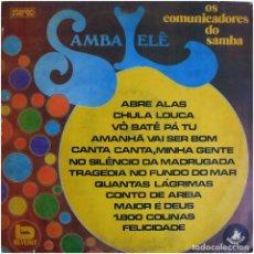 Discos de vinilo: OS COMUNICADORES DO SAMBA – SAMBA LELÊ - LP ARGENTINA 1975 - SAMANTHA DF20023. Lote 128968083