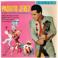 Discos de vinilo: PAQUITO JEREZ Y SU RITMO MODERNO. ROCK AND ROCK GITANO. BELTER 50.500. Lote 128978879