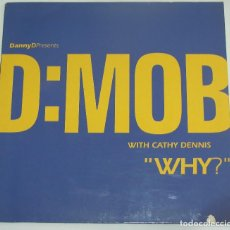 Discos de vinilo: D MOB ?WITH CATHY DENNIS – WHY?. Lote 128979607