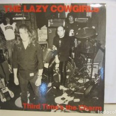 Discos de vinilo: THE LAZY COWGIRLS - THIRD TIME'S THE CHARM - 1987 - GARAGE - AUSTRALIA - EX+/NM+. Lote 128988431