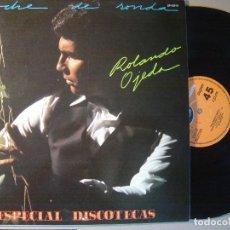 Discos de vinilo: ROLANDO OJEDA - NOCHE DE RONDA + VUELVO A VIVIR - MAXI PROMOCIONAL 1980 - EXPLOSION. Lote 129014875