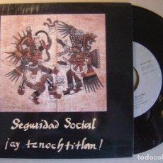 Discos de vinilo: SEGURIDAD SOCIAL - AY TENOCHTITLAN - SINGLE 1991 - GASA. Lote 129026959