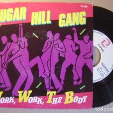 Discos de vinilo: SUGARHILL GANG - WORK WORK THE BODY - SINGLE PROMOCIONAL SOLO UNA CANCION 1985 - ZAFIRO. Lote 129027367