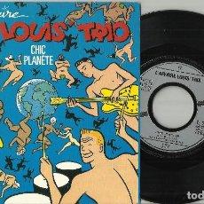 Discos de vinilo: L'AFFAIRE LOUIS' TRIO SINGLE CHIC PLANÈTE FRANCIA 1987. Lote 129033435